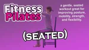 Seated Fitness Pilates 'Mix & Match' Workout
